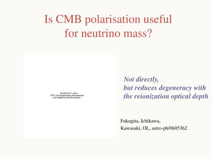 Is CMB polarisation useful