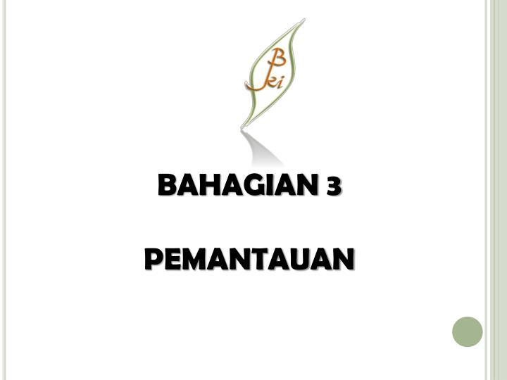 BAHAGIAN 3