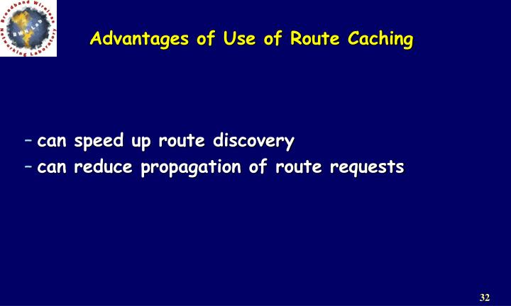Advantages of Use of Route Caching