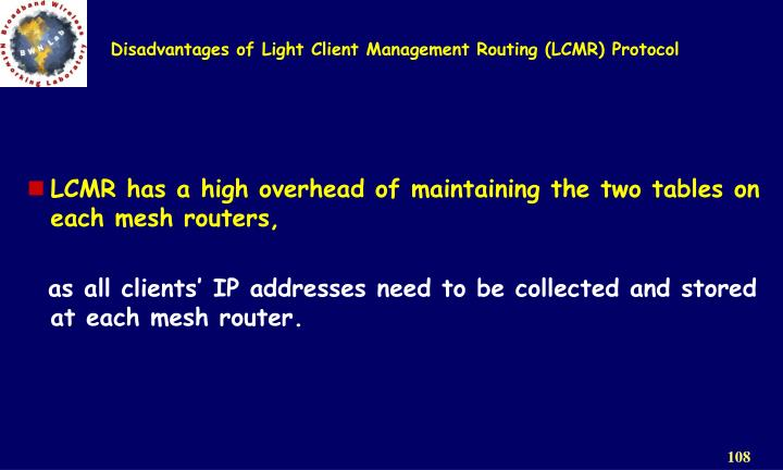Disadvantages of Light Client Management Routing (LCMR) Protocol