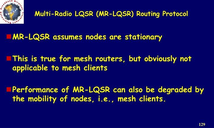 Multi-Radio LQSR (MR-LQSR) Routing Protocol