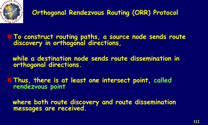 Orthogonal Rendezvous Routing (ORR) Protocol