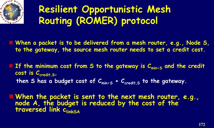 Resilient Opportunistic Mesh Routing (ROMER) protocol