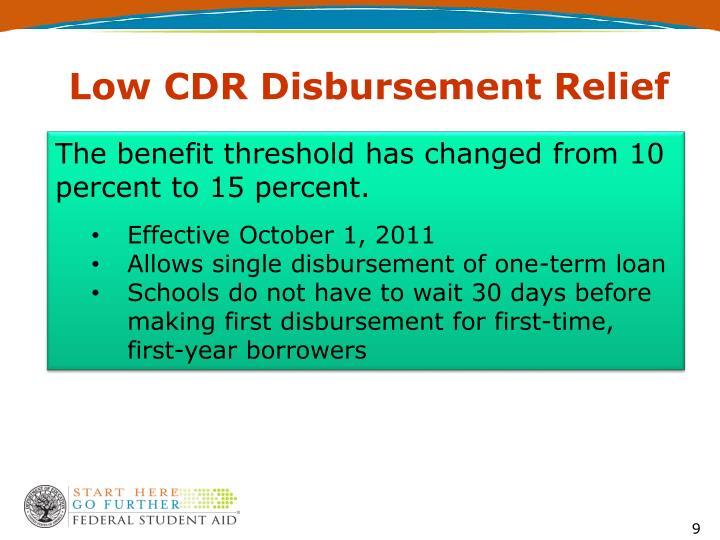 Low CDR Disbursement Relief