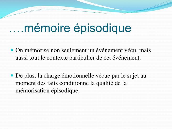 ….mémoire épisodique