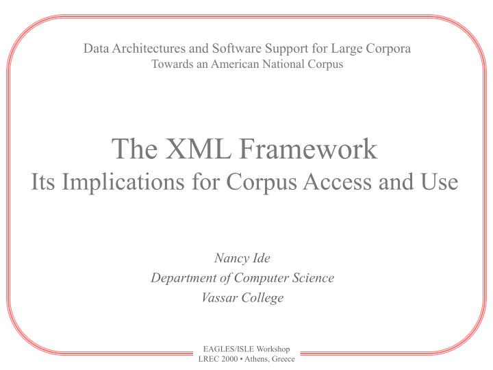 the xml framework its implications for corpus access and use n.