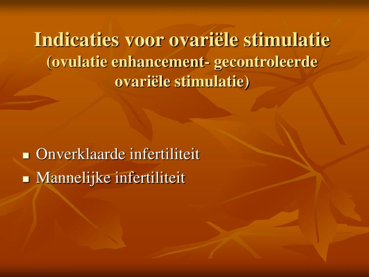 Indicaties voor ovariële stimulatie