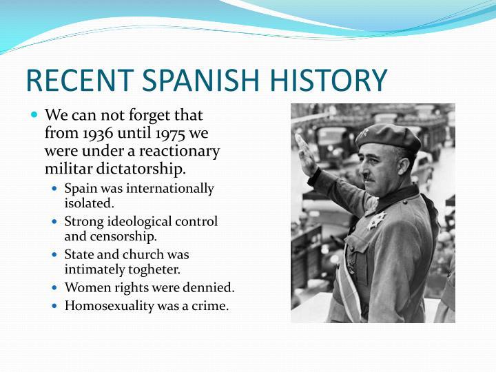 RECENT SPANISH HISTORY