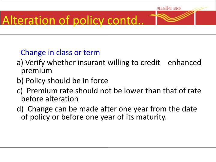 Alteration of policy contd..