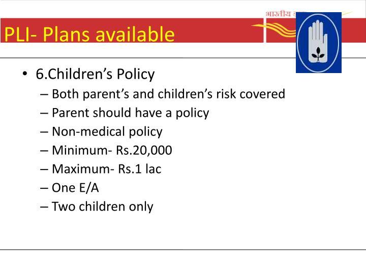 PLI- Plans available