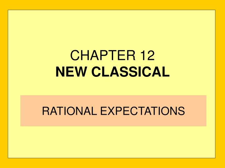 chapter 12 new classical n.