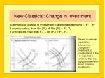 new classical change in investment