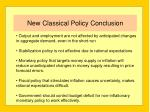 new classical policy conclusion