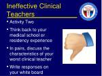 ineffective clinical teachers