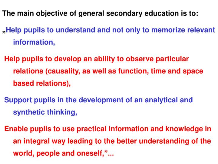The main objective of general secondary education is to: