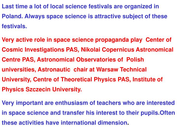 Last time a lot of local science festivals are organized in Poland. Always space science is attractive subject of these festivals.