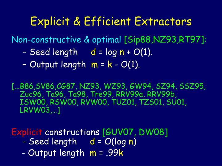 Explicit & Efficient Extractors