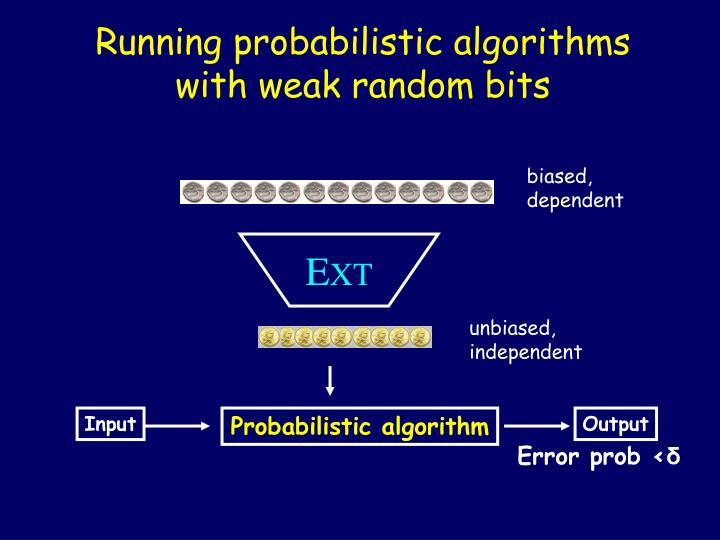 Running probabilistic algorithms with weak random bits