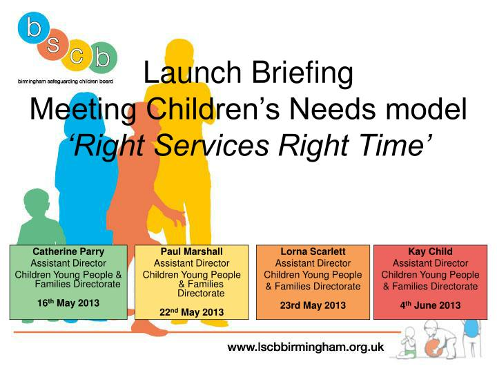 launch briefing meeting children s needs model right services right time n.