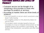 customer service and levels of product