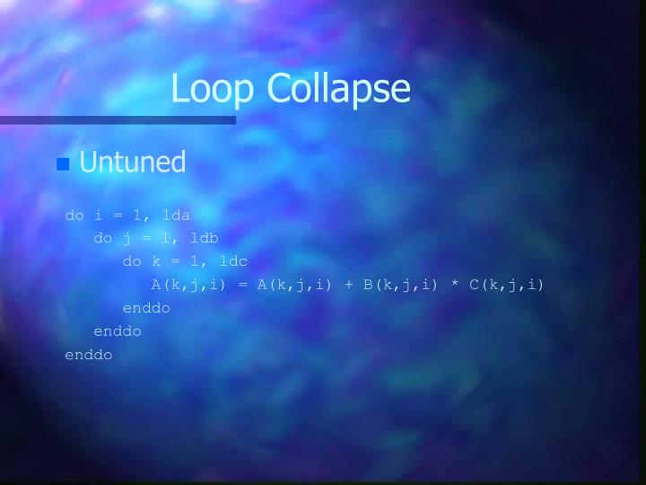 Loop Collapse