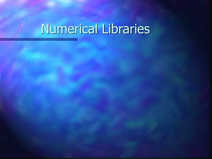 Numerical Libraries
