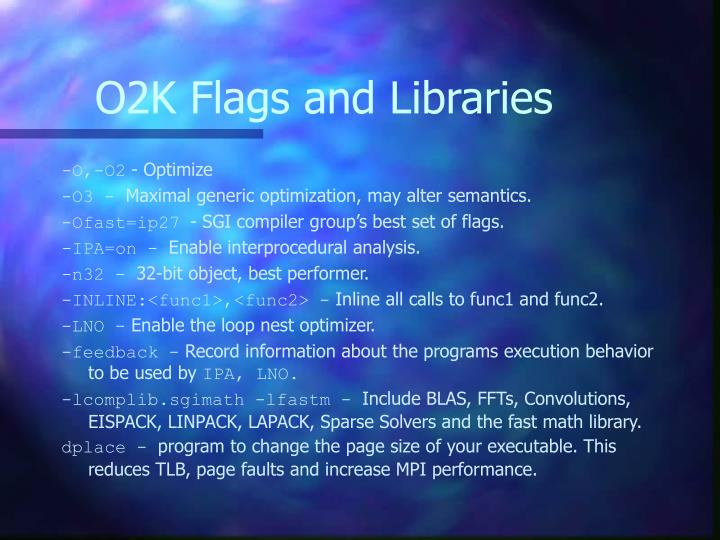 O2K Flags and Libraries