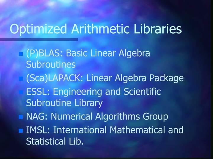 Optimized Arithmetic Libraries