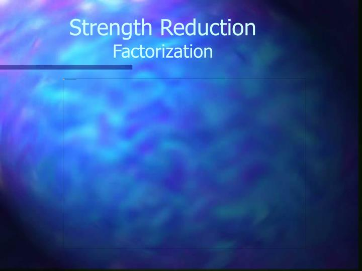 Strength Reduction