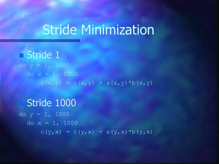 Stride Minimization