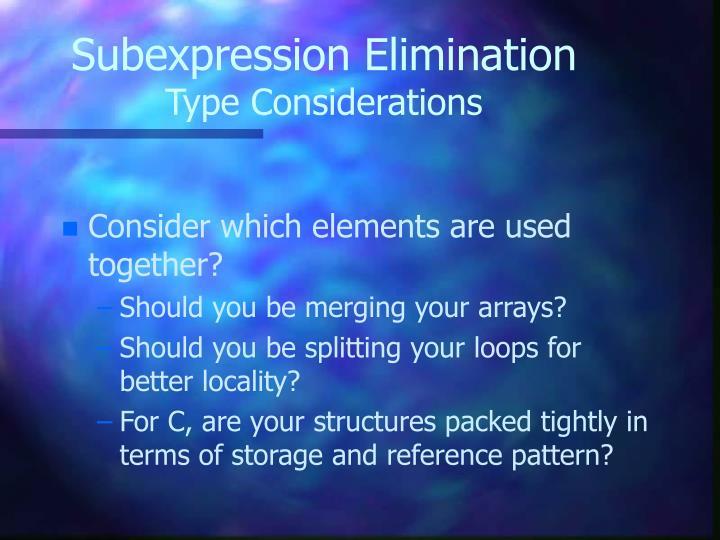 Subexpression Elimination