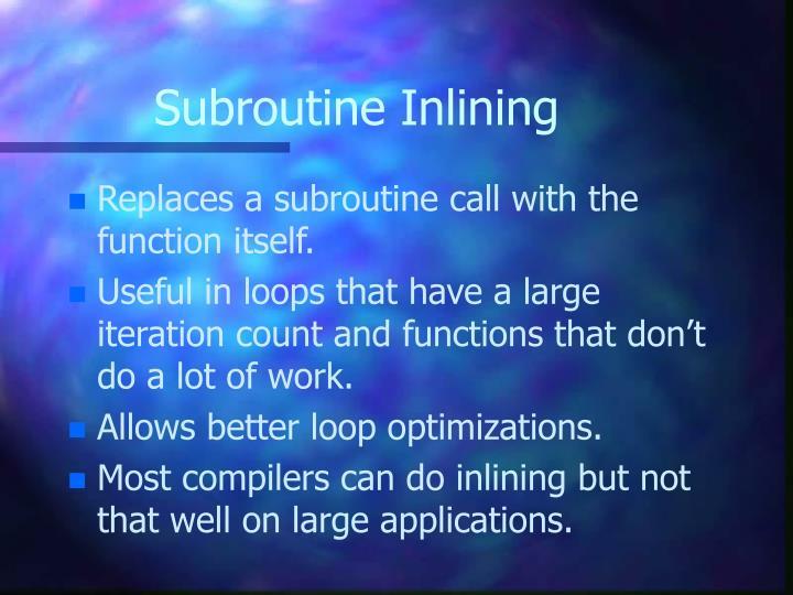 Subroutine Inlining