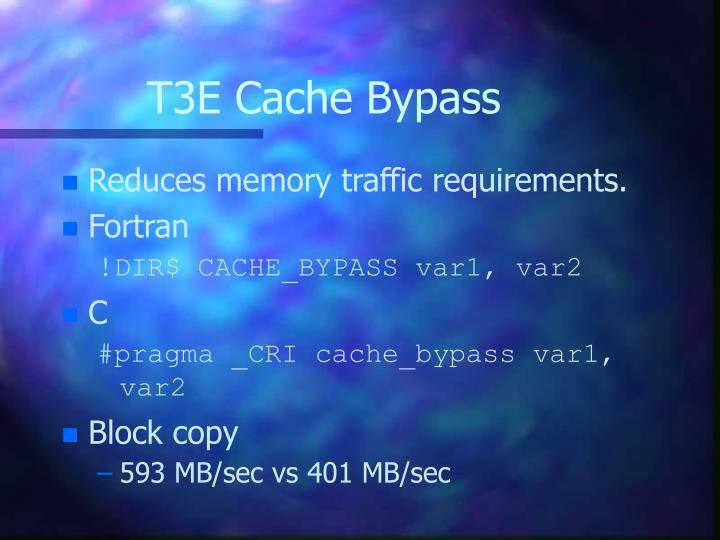 T3E Cache Bypass