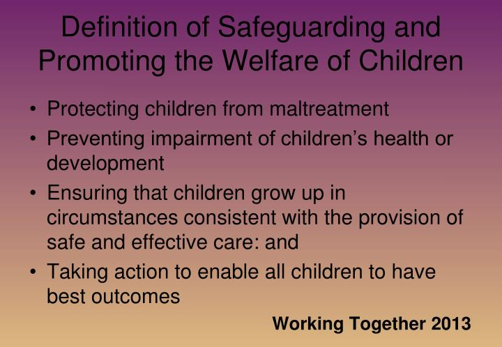 Definition of safeguarding and promoting the welfare of children