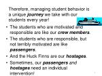 therefore managing student behavior is a unique journey we take with our students every year