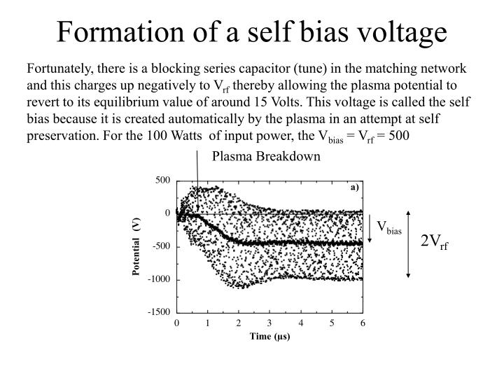 Formation of a self bias voltage