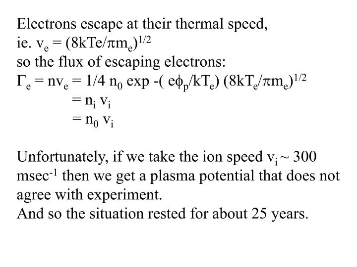 Electrons escape at their thermal speed,