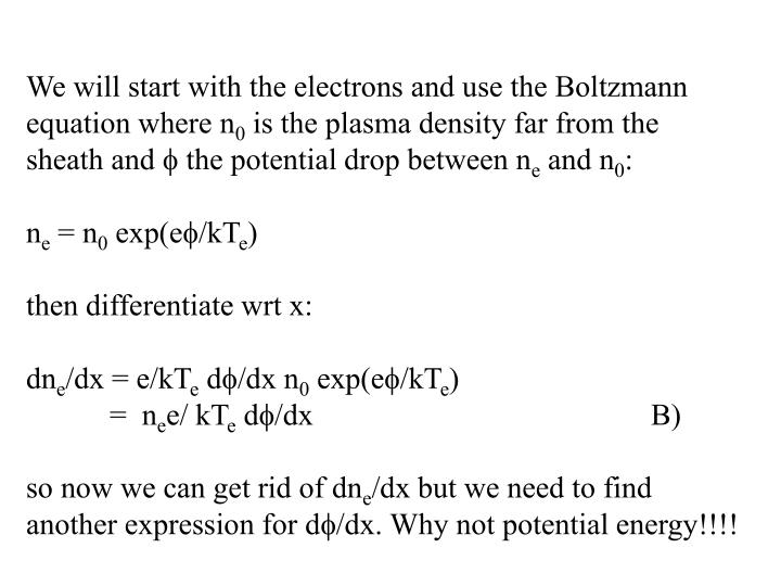 We will start with the electrons and use the Boltzmann equation where n