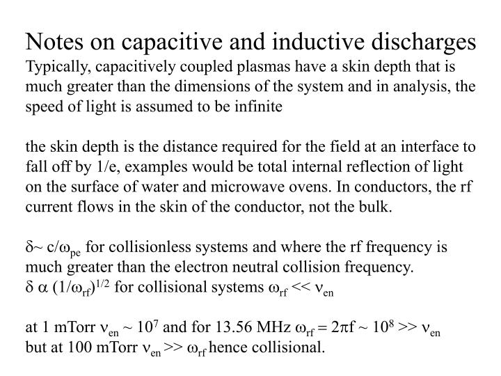 Notes on capacitive and inductive discharges
