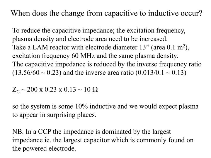 When does the change from capacitive to inductive occur?