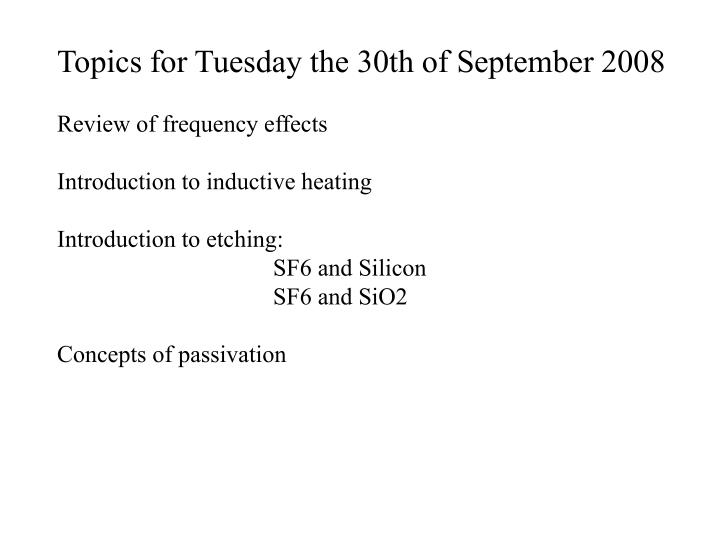 Topics for Tuesday the 30th of September 2008