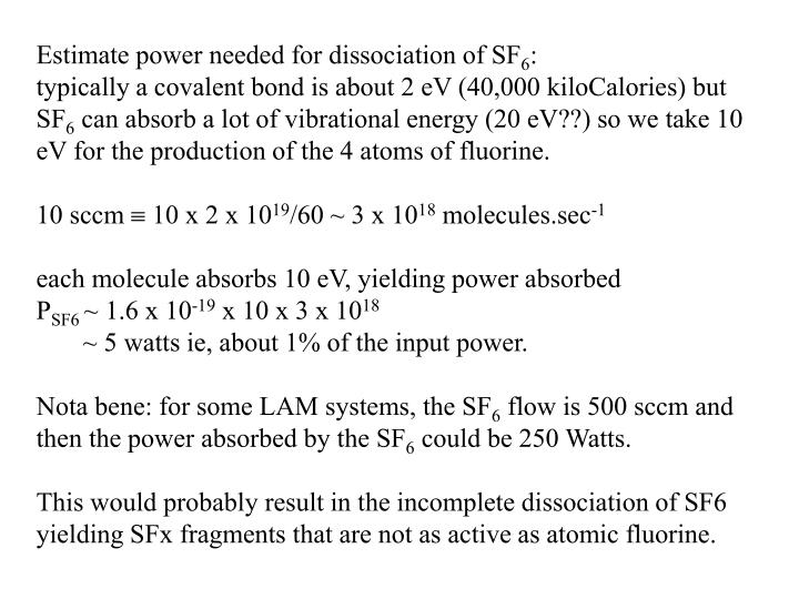 Estimate power needed for dissociation of SF