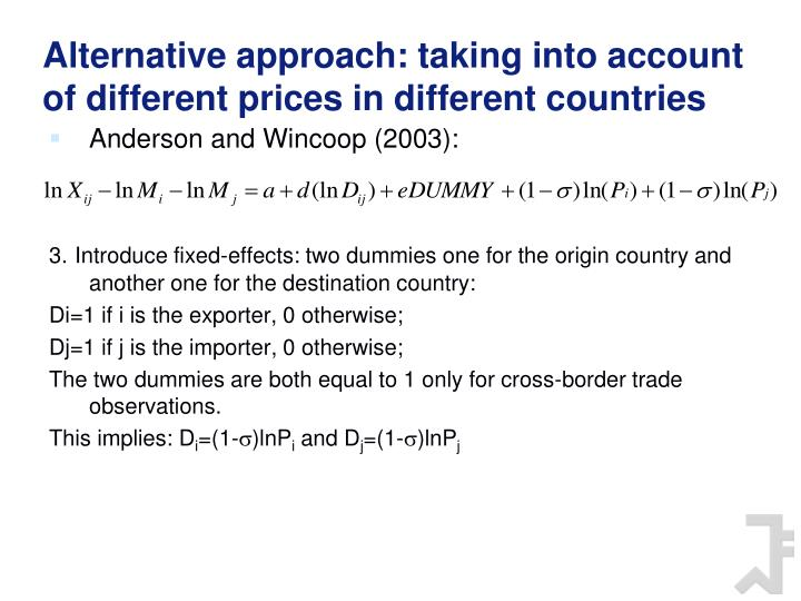 Alternative approach: taking into account of different prices in different countries
