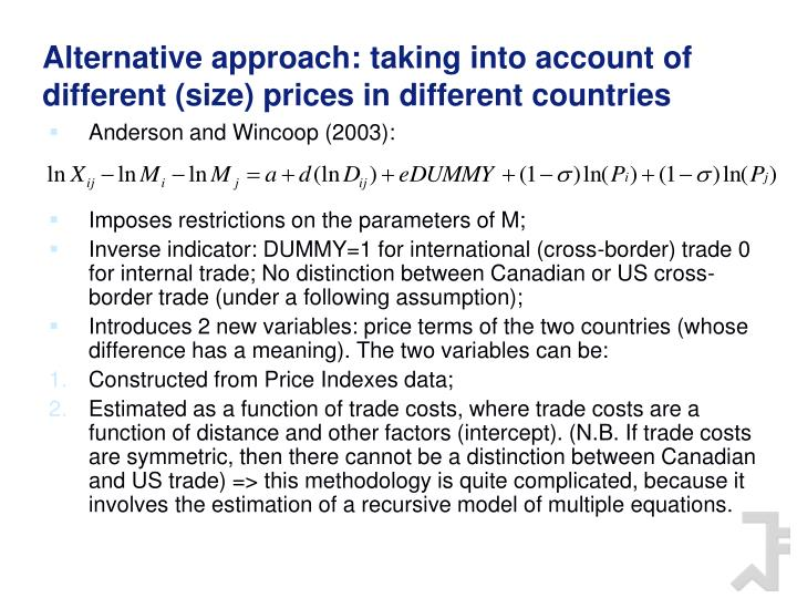 Alternative approach: taking into account of different (size) prices in different countries