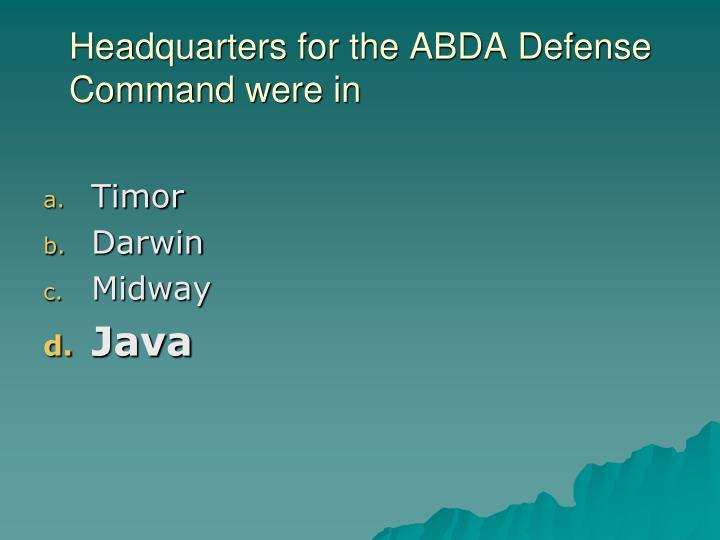 Headquarters for the ABDA Defense Command were in