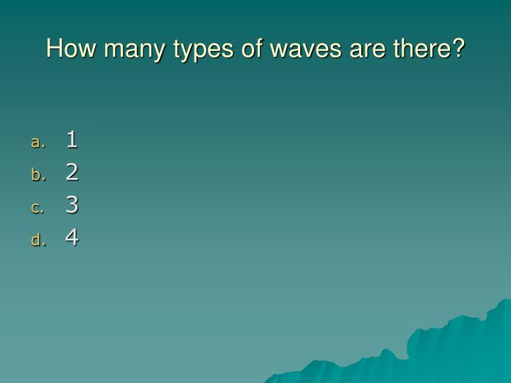 How many types of waves are there?