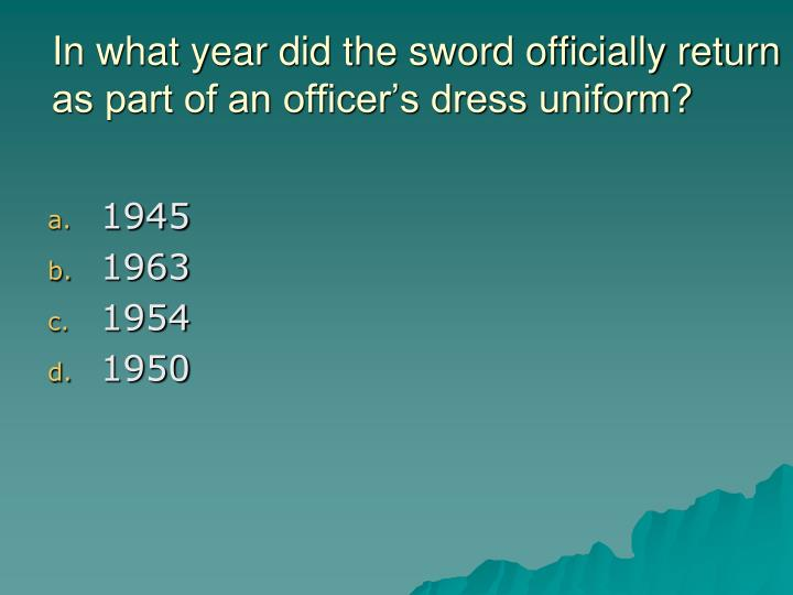In what year did the sword officially return as part of an officer's dress uniform?