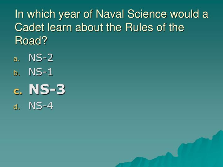 In which year of Naval Science would a Cadet learn about the Rules of the Road?