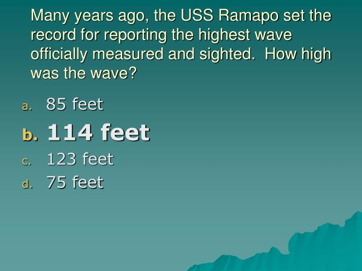 Many years ago, the USS Ramapo set the record for reporting the highest wave officially measured and sighted.  How high was the wave?