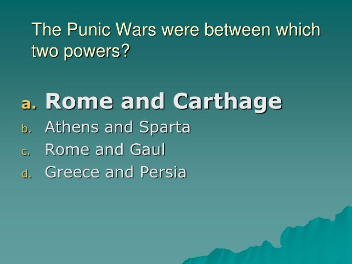 The Punic Wars were between which two powers?